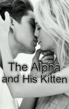 The Alpha and His Kitten: Book 2 by Noahissupercute