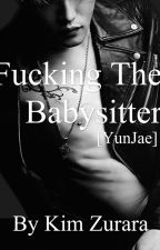 (ENG) [Yunjae] FUCKING MY BABYSITTER by Kimzurara