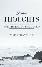 Some Thoughts for the End of the World by MarieJeanFrancois