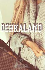 DehkaLand by _BhOuePoto