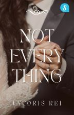 NOT EVERYTHING by Lycoris-Rei