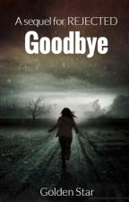 Goodbye by loulagk
