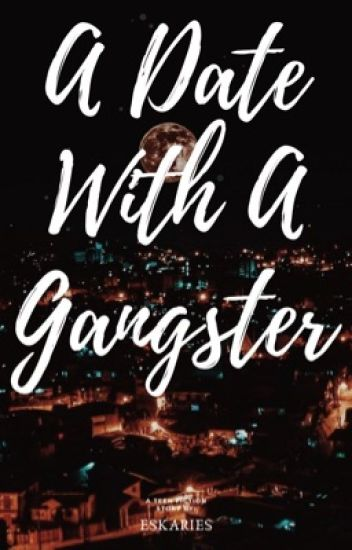 A Date With A Gangster
