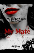 My Mate ~ My Tangled Tales 2 by NSTinsley