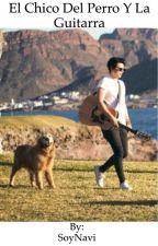El chico del perro y la guitarra PRIMERA TEMPORADA TERMINADA by SoyNavi