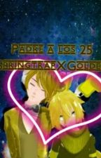 Padre A Los 25- Goldtrap by ShadowPhoenix_OMG