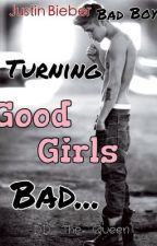Turning Good Girls Bad by DD_the_Queen