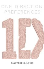 One Direction Preferences by Taystrob12_Louis