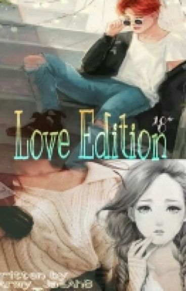 Love Edition ( Jimin 18+ fan fic )
