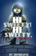 Hi Sweety! // Hi Sweety I'm Back! [Zakończone] by Devidianne