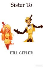 Sister to Bill Cipher by sleeping_with_Alex