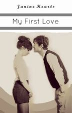 My First Love  [One Shot] by JanineHearts