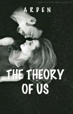 The Theory Of Us by congenerous