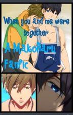 When you and me were together: A MakoHaru Fanfic by LadySkyMonochrome