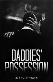 Daddies' Possession  Mature (#Wattys2016) ✔ by Erotically