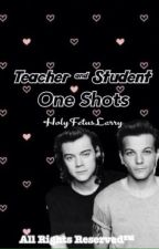 Teacher & Student One Shots ⇒ Larry by HolyFetuslarry