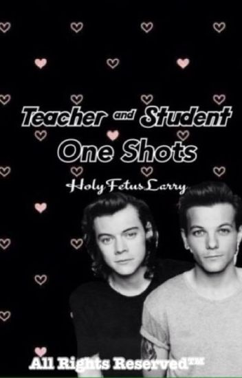 Teacher & Student One Shots ⇒ Larry