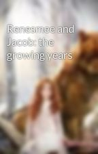 Renesmee and Jacob: the growing years by twilightforevero