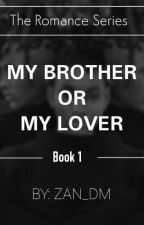 My Brother Or My Lover by Zan_Dm