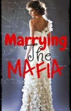 Marrying The Mafia by DreamingStar7