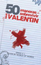50 maneras de sobrevivir en San Valentín by ErikaVLopez
