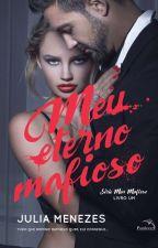 DEGUSTAÇÃO| Meu Eterno Mafioso - Livro 1 by Julia_SMenezes