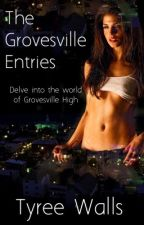 The Grovesville Entries (Wattys2016) by Mr__Writer