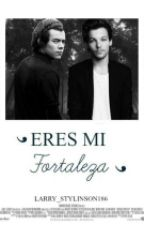 Eres Mi Fortaleza  (L.S) by Larry_Stylinson186