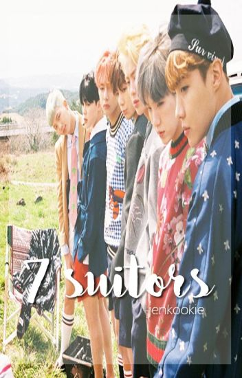 [HIATUS] 7 Suitors // BTS Fan Fic