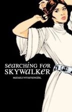 Searching for Skywalker ↬ Star Wars by madalynthefangirl