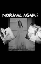 Normal Again? by butlertardsss