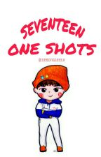 SEVENTEEN ONE SHOTS by sebongteeth
