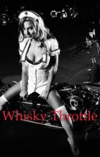 Whiskey Throttle (On Hold) by Disaster81