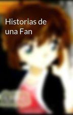 Historias de una Fan by nmfe1234