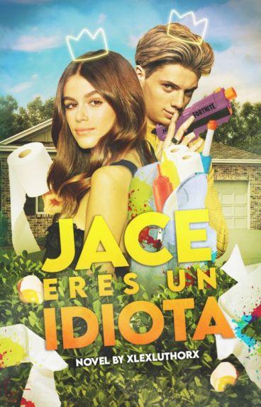 Jace, eres un idiota [Jace Norman y Tú]