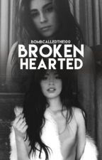Broken hearted Camila/you (slow updates) by BOMBcalledthe100