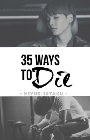 35 Ways To Die || Min Yoongi - 6  Depression - Wattpad