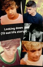 Looking down (1D life storys) by Julie_Joy_Payne1D