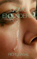 ~COMO ENTENDERLA~ by RICHI_CASAL