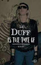Duff Is The Type Of (d.m) by Karla2325