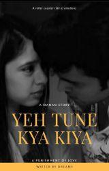 Manan ff:Yeh Tune Kya Kiya by Writerbydreams