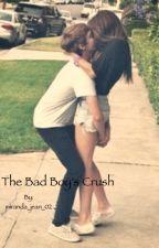 The Bad Boys Crush by miranda_jean_02