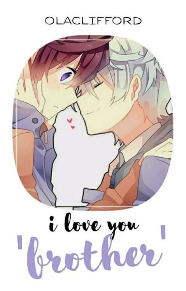 """I Love You """"Brother"""" (YAOI)"""