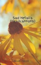 Sad Hetalia (Headcannons) by LeesaCrakon