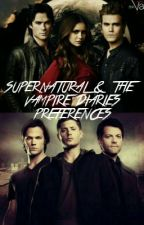Supernatural and The Vampire Diaries preferences by dxmonblood