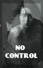 No Control (K.N) by Cheeky_Writer