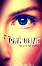 The Pain Game (On Hold) by xlolaxsparksx