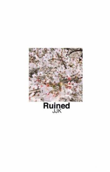 Ruined // J.J.K