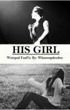 His Girl (Harry Styles Fanfiction) by whoooopdeedoo