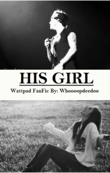 His Girl (Harry Styles Fanfiction)